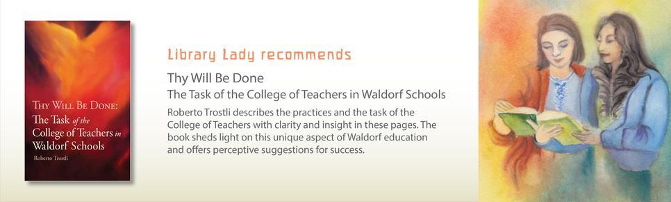 Thy Will Be Done: The Task of the College of Teachers in the Waldorf School